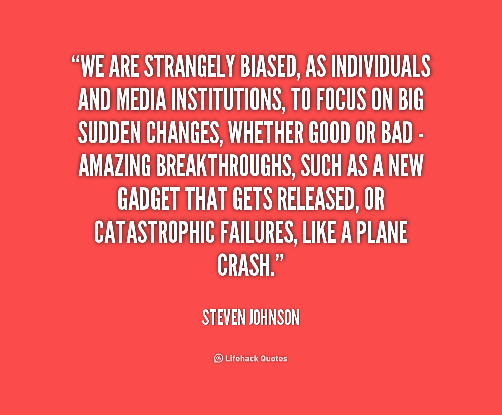 quote-Steven-Johnson-we-are-strangely-biased-as-individuals-and-186881_1