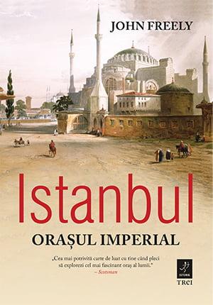 Istanbul - Orasul Imperial