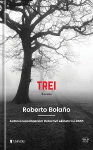 Trei - Roberto Bolano - coperta