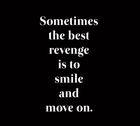 Citate in engleza despre zambete - Sometimes the best revenge is to smile and move on.