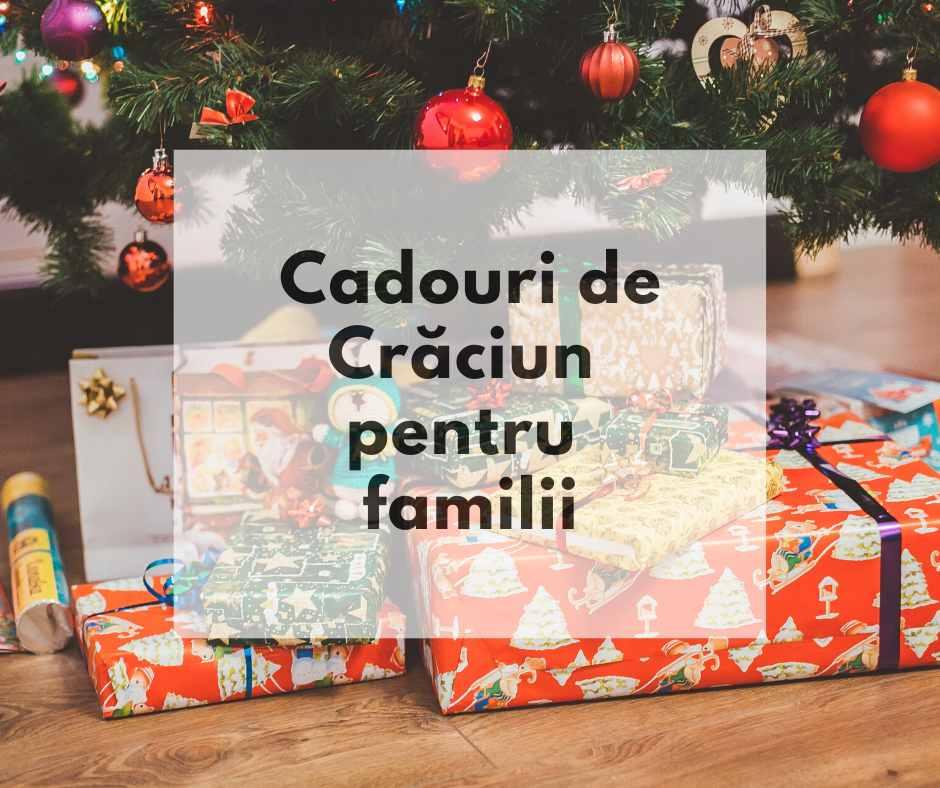 sugestii cadouri de craciun pentru familii