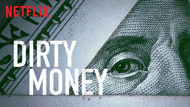 dirty money documentare netflix