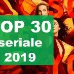top seriale 2019