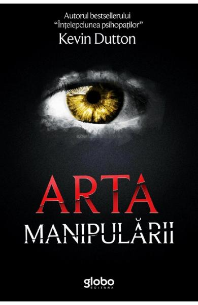 arta manipularii kevin dutton carte de psihologie