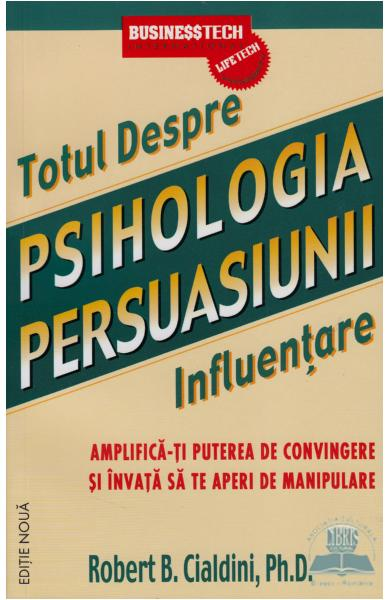 psihologia persuasiunii cialdini carti psihologie