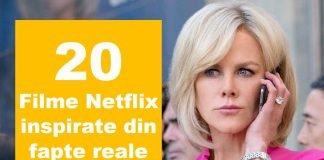 filme netflix inspirate din fapte reale